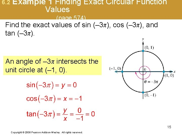 6. 2 Example 1 Finding Exact Circular Function Values (page 574) Find the exact