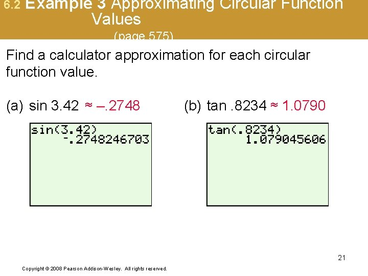 6. 2 Example 3 Approximating Circular Function Values (page 575) Find a calculator approximation