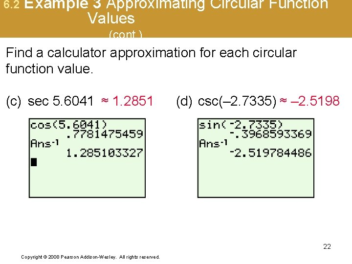 6. 2 Example 3 Approximating Circular Function Values (cont. ) Find a calculator approximation
