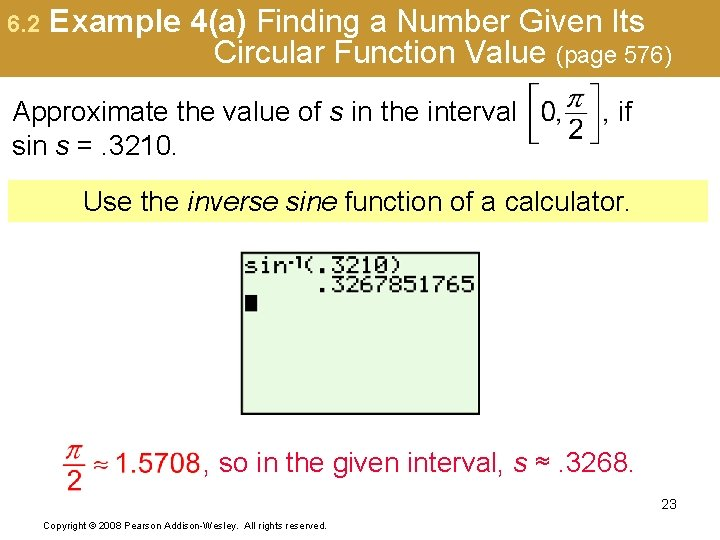 6. 2 Example 4(a) Finding a Number Given Its Circular Function Value (page 576)