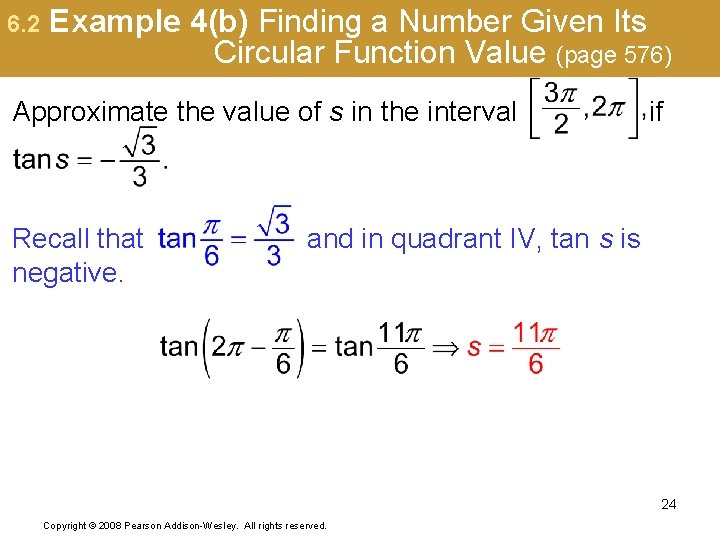 6. 2 Example 4(b) Finding a Number Given Its Circular Function Value (page 576)