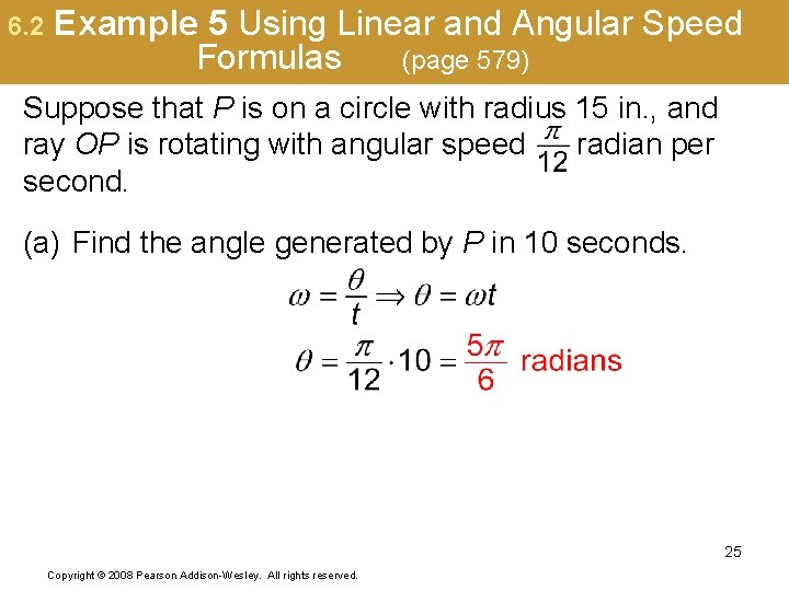 6. 2 Example 5 Using Linear and Angular Speed Formulas (page 579) Suppose that