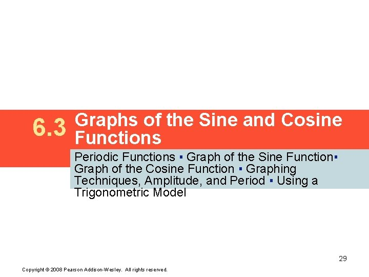 6. 3 Graphs of the Sine and Cosine Functions Periodic Functions ▪ Graph of