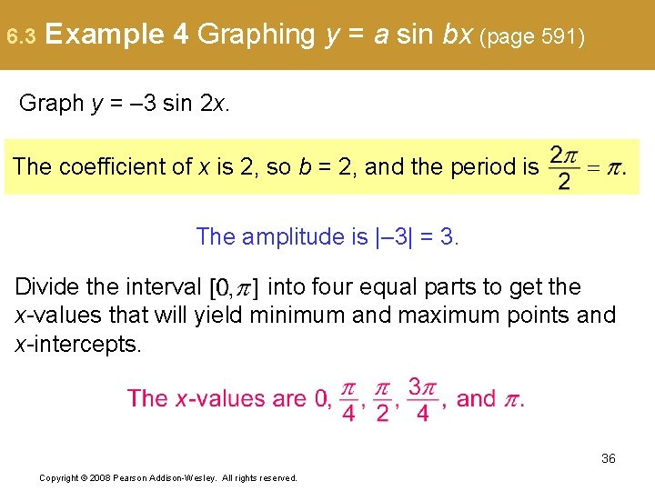 6. 3 Example 4 Graphing y = a sin bx (page 591) Graph y