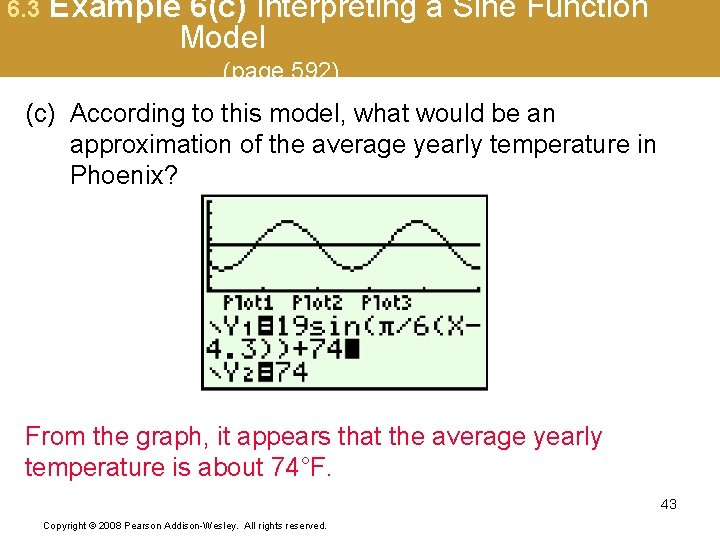 6. 3 Example 6(c) Interpreting a Sine Function Model (page 592) (c) According to