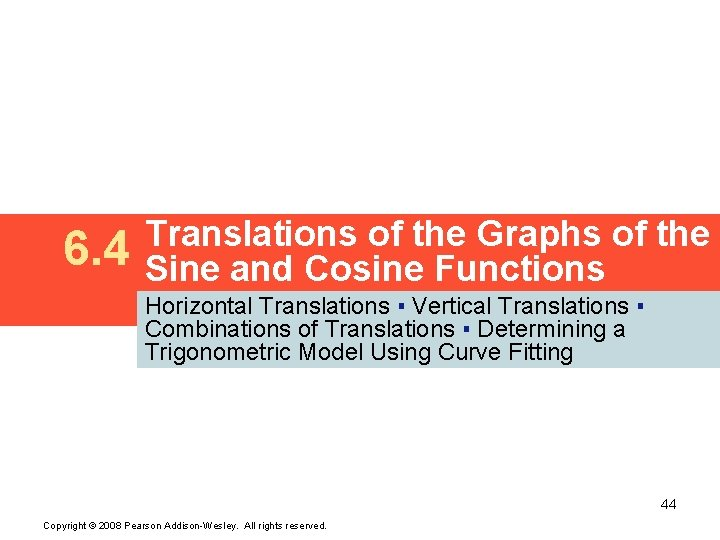 6. 4 Translations of the Graphs of the Sine and Cosine Functions Horizontal Translations
