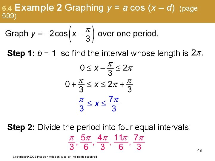 6. 4 Example 599) 2 Graphing y = a cos (x – d) (page