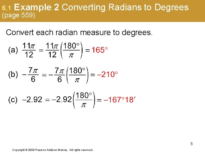 6. 1 Example (page 559) 2 Converting Radians to Degrees Convert each radian measure