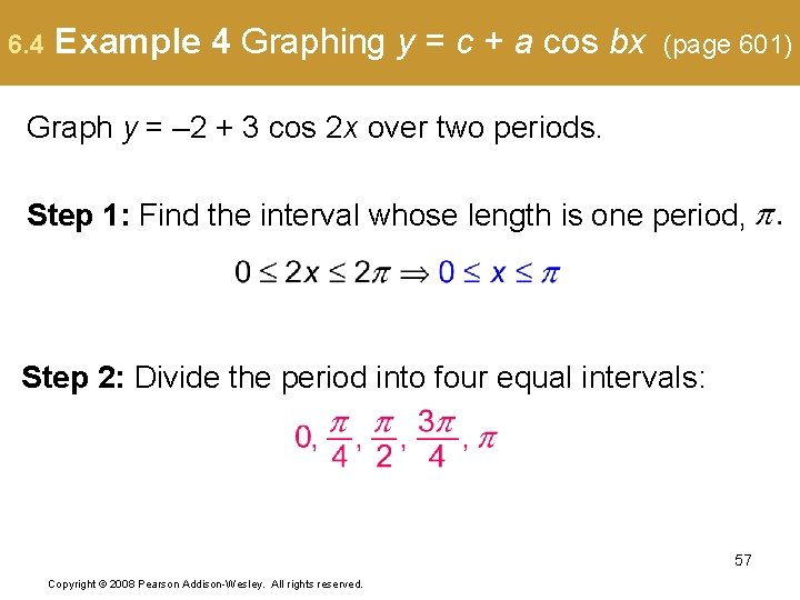 6. 4 Example 4 Graphing y = c + a cos bx (page 601)