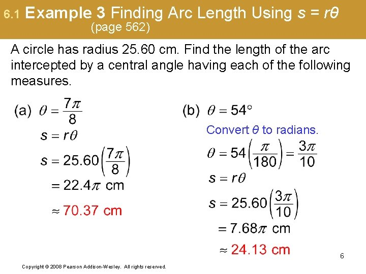 6. 1 Example 3 Finding Arc Length Using s = rθ (page 562) A
