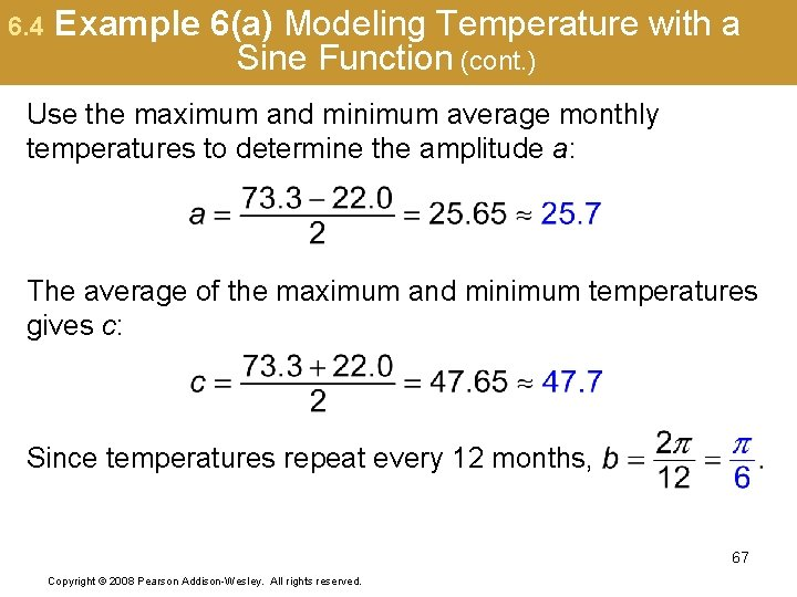 6. 4 Example 6(a) Modeling Temperature with a Sine Function (cont. ) Use the