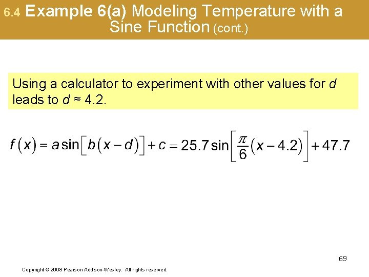 6. 4 Example 6(a) Modeling Temperature with a Sine Function (cont. ) Using a