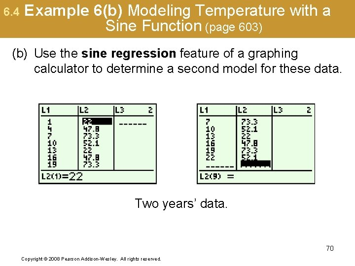 6. 4 Example 6(b) Modeling Temperature with a Sine Function (page 603) (b) Use