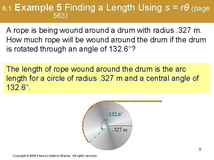 6. 1 Example 5 Finding a Length Using s = rθ (page 563) A