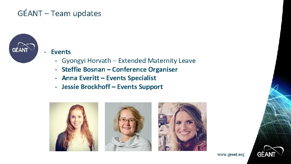 GÉANT – Team updates - Events - Gyongyi Horvath – Extended Maternity Leave -