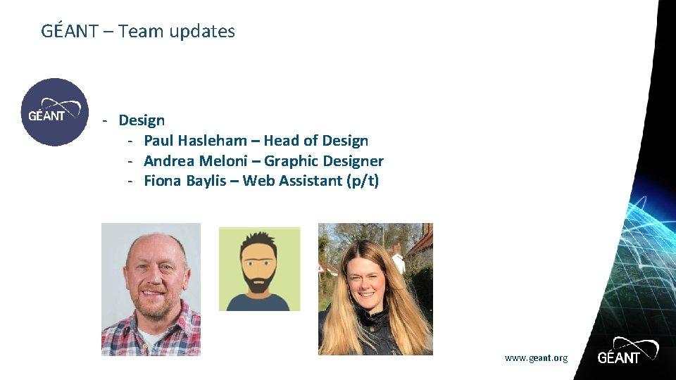 GÉANT – Team updates - Design - Paul Hasleham – Head of Design -