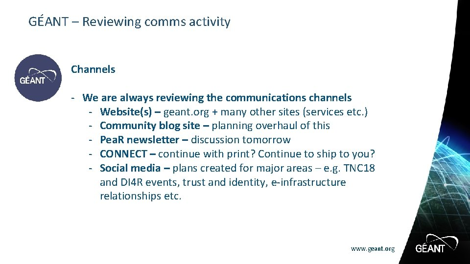 GÉANT – Reviewing comms activity Channels - We are always reviewing the communications channels