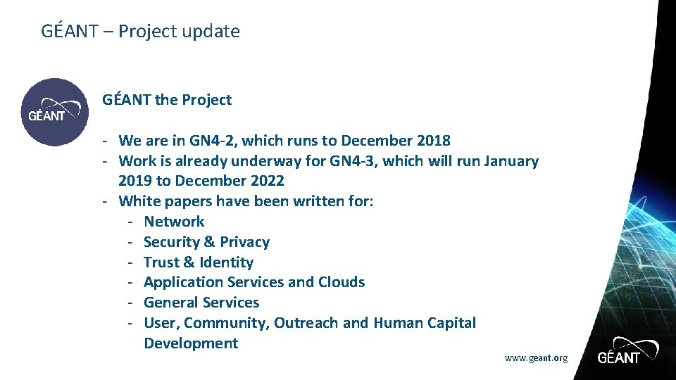 GÉANT – Project update GÉANT the Project - We are in GN 4 -2,