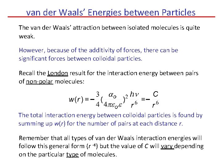 van der Waals' Energies between Particles The van der Waals' attraction between isolated molecules