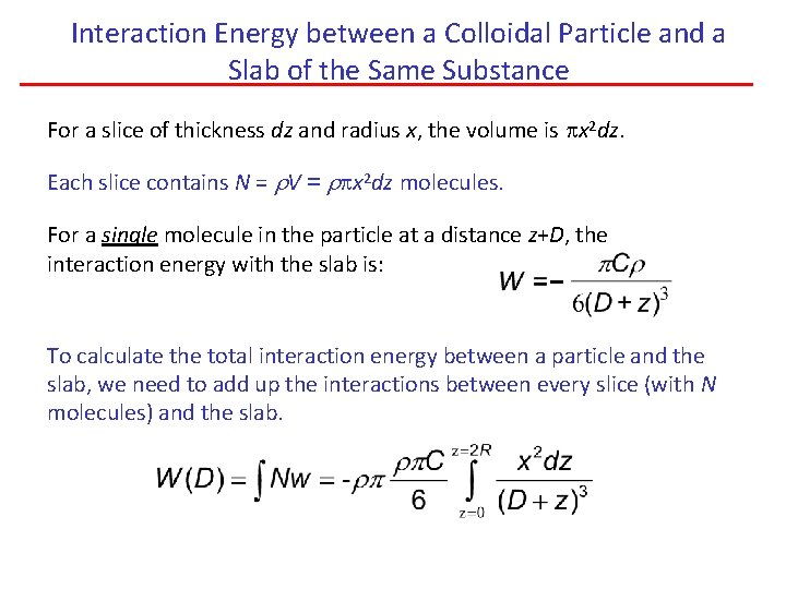 Interaction Energy between a Colloidal Particle and a Slab of the Same Substance For