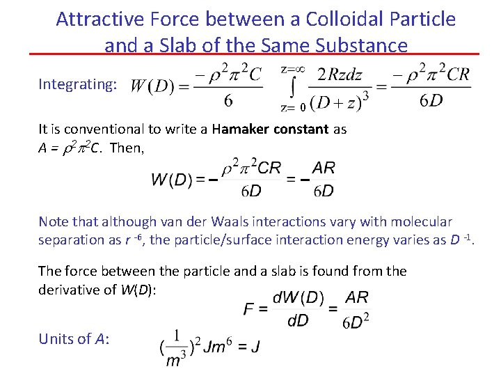Attractive Force between a Colloidal Particle and a Slab of the Same Substance Integrating: