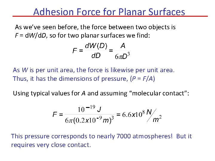 Adhesion Force for Planar Surfaces As we've seen before, the force between two objects