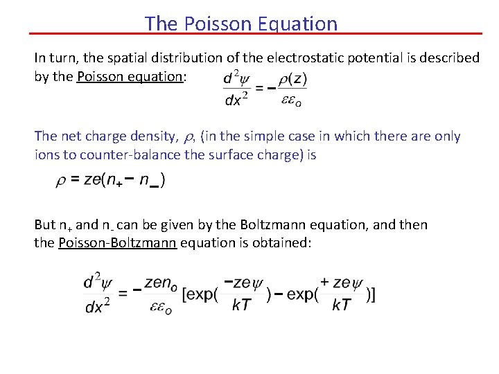 The Poisson Equation In turn, the spatial distribution of the electrostatic potential is described