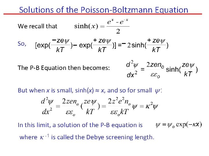 Solutions of the Poisson-Boltzmann Equation We recall that So, The P-B Equation then becomes: