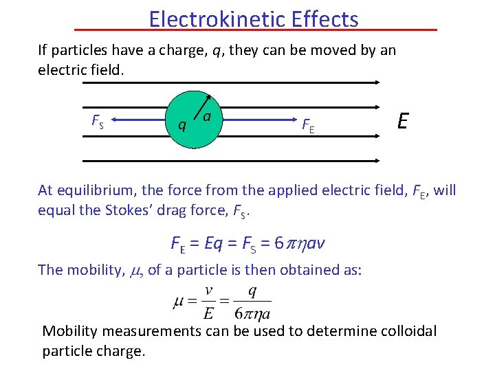Electrokinetic Effects If particles have a charge, q, they can be moved by an