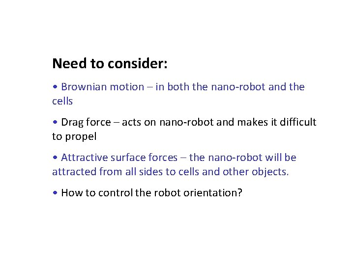 Need to consider: • Brownian motion – in both the nano-robot and the cells