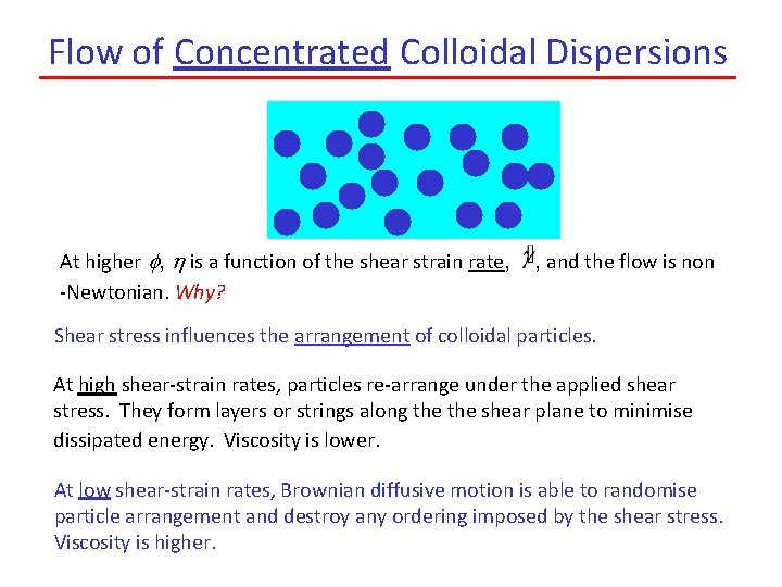 Flow of Concentrated Colloidal Dispersions At higher f, h is a function of the