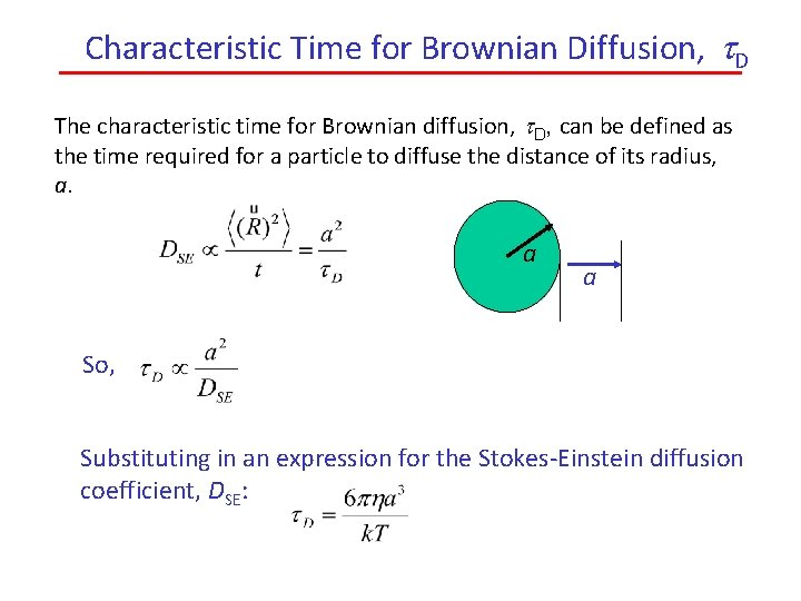 Characteristic Time for Brownian Diffusion, t. D The characteristic time for Brownian diffusion, t.