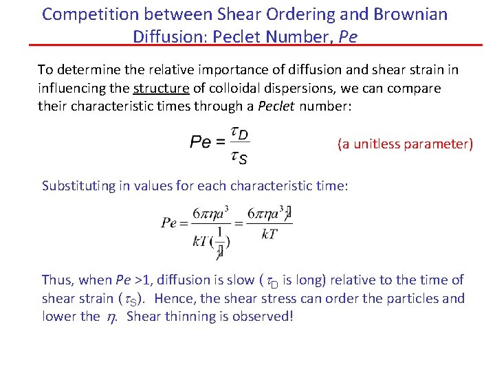Competition between Shear Ordering and Brownian Diffusion: Peclet Number, Pe To determine the relative