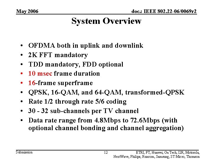 May 2006 doc. : IEEE 802. 22 -06/0069 r 2 System Overview • •
