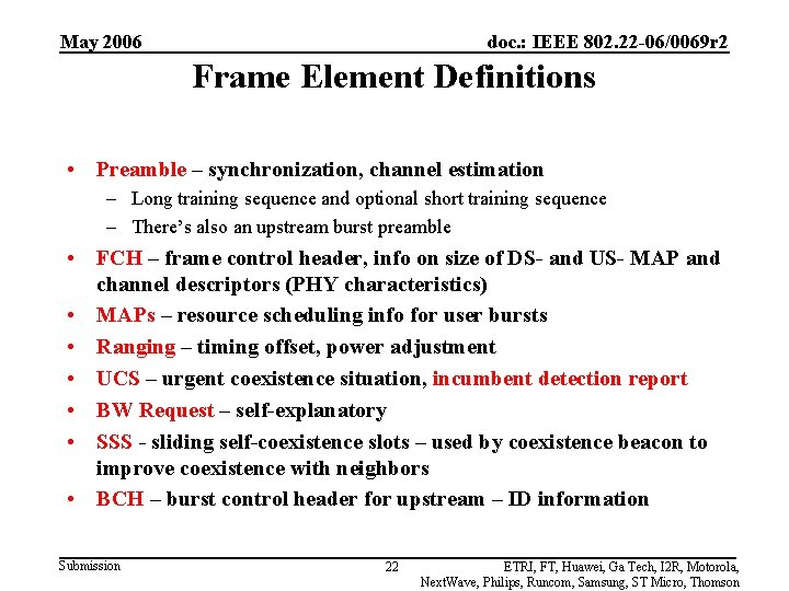 May 2006 doc. : IEEE 802. 22 -06/0069 r 2 Frame Element Definitions •
