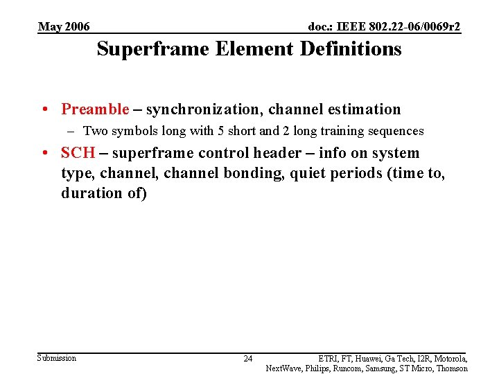 May 2006 doc. : IEEE 802. 22 -06/0069 r 2 Superframe Element Definitions •