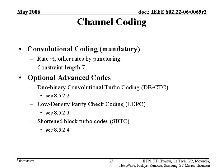 May 2006 doc. : IEEE 802. 22 -06/0069 r 2 Channel Coding • Convolutional