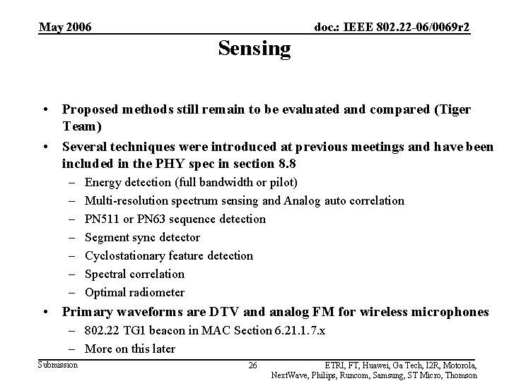 May 2006 doc. : IEEE 802. 22 -06/0069 r 2 Sensing • Proposed methods