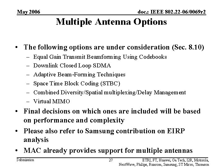 May 2006 doc. : IEEE 802. 22 -06/0069 r 2 Multiple Antenna Options •