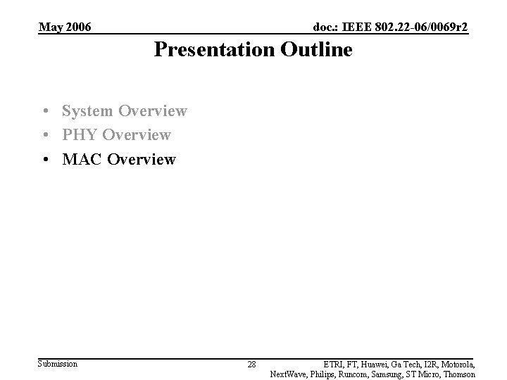 May 2006 doc. : IEEE 802. 22 -06/0069 r 2 Presentation Outline • System