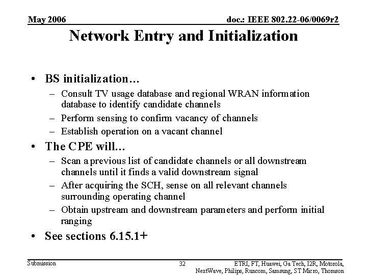 May 2006 doc. : IEEE 802. 22 -06/0069 r 2 Network Entry and Initialization