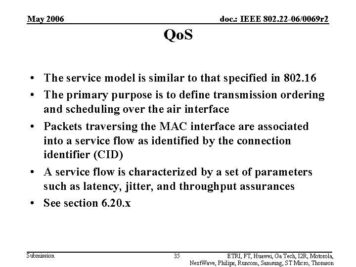 May 2006 doc. : IEEE 802. 22 -06/0069 r 2 Qo. S • The
