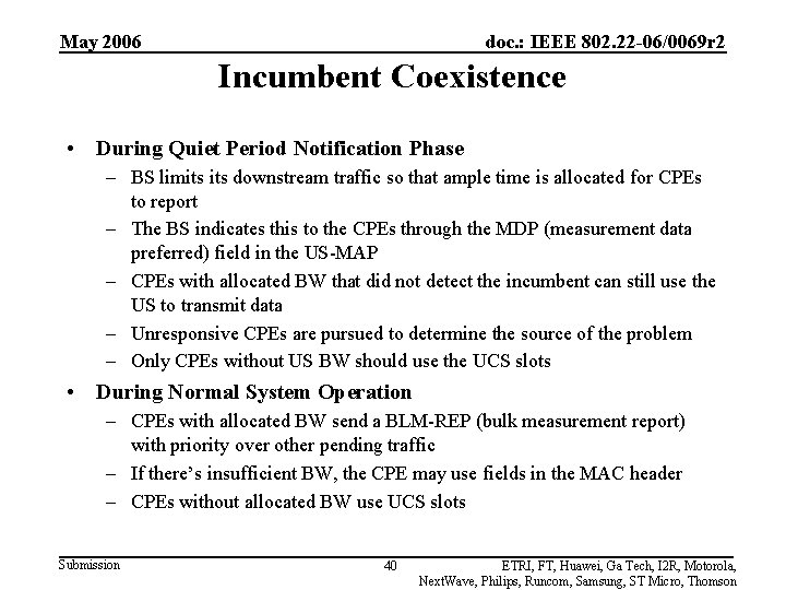 May 2006 doc. : IEEE 802. 22 -06/0069 r 2 Incumbent Coexistence • During