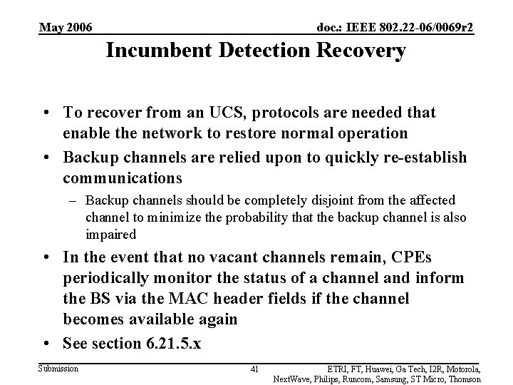 May 2006 doc. : IEEE 802. 22 -06/0069 r 2 Incumbent Detection Recovery •