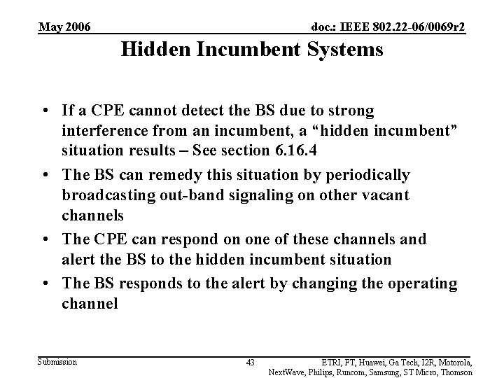 May 2006 doc. : IEEE 802. 22 -06/0069 r 2 Hidden Incumbent Systems •