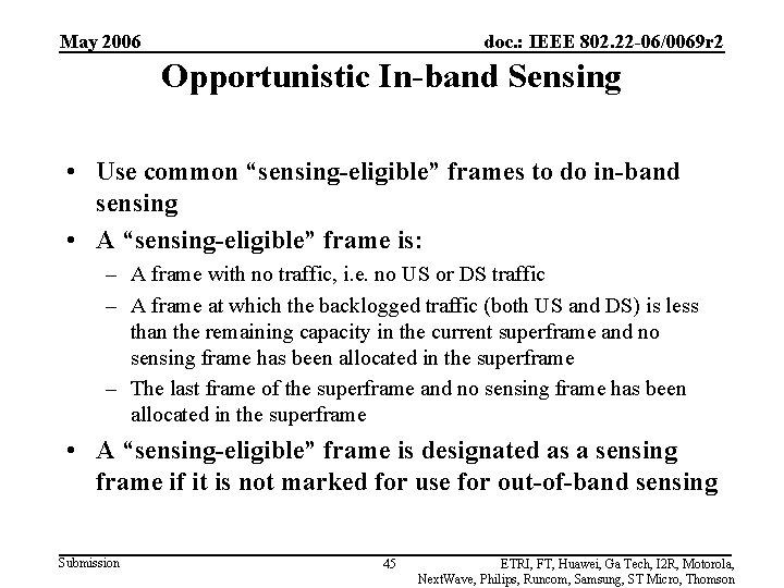 May 2006 doc. : IEEE 802. 22 -06/0069 r 2 Opportunistic In-band Sensing •