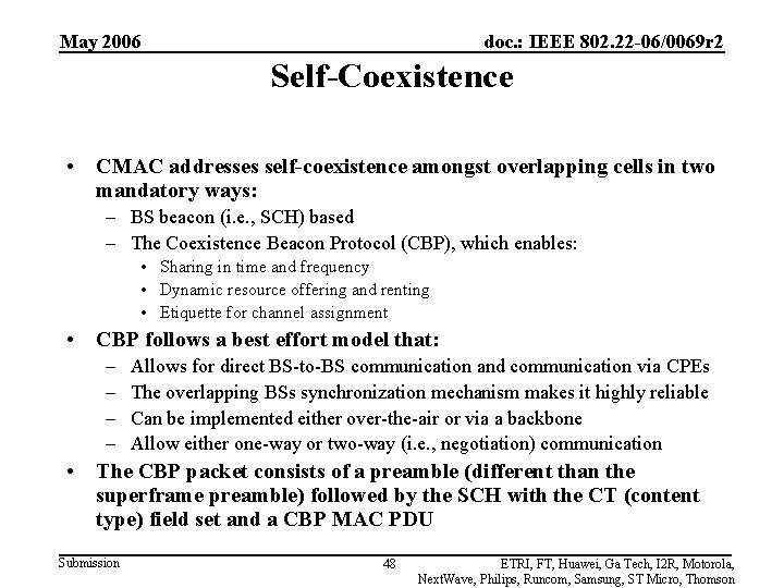 May 2006 doc. : IEEE 802. 22 -06/0069 r 2 Self-Coexistence • CMAC addresses