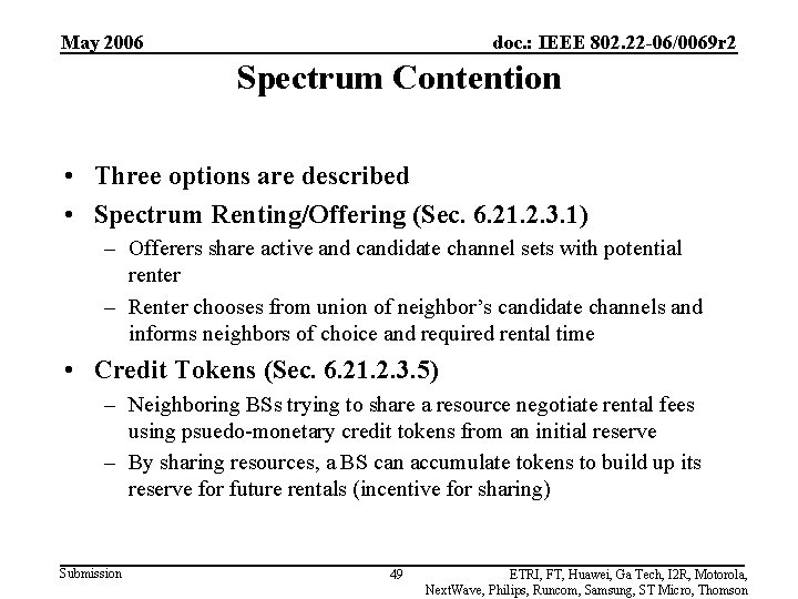 May 2006 doc. : IEEE 802. 22 -06/0069 r 2 Spectrum Contention • Three