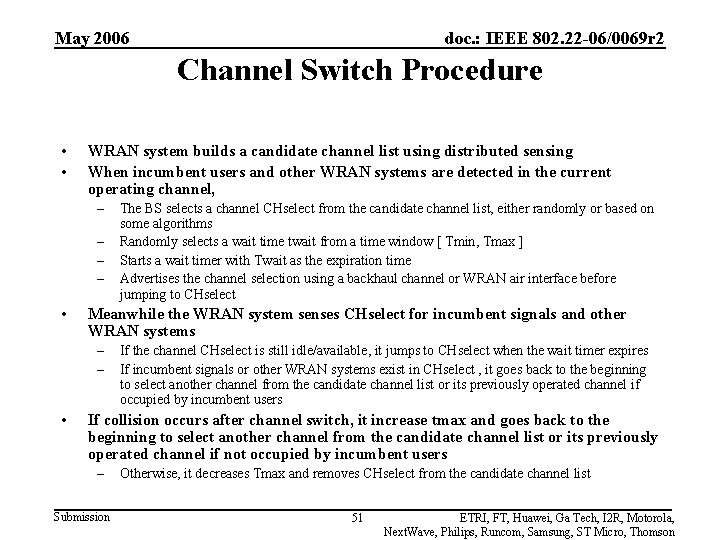 May 2006 doc. : IEEE 802. 22 -06/0069 r 2 Channel Switch Procedure •