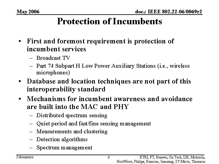 May 2006 doc. : IEEE 802. 22 -06/0069 r 2 Protection of Incumbents •